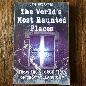 🔥 The World's Most Haunted Places by Jeff B.